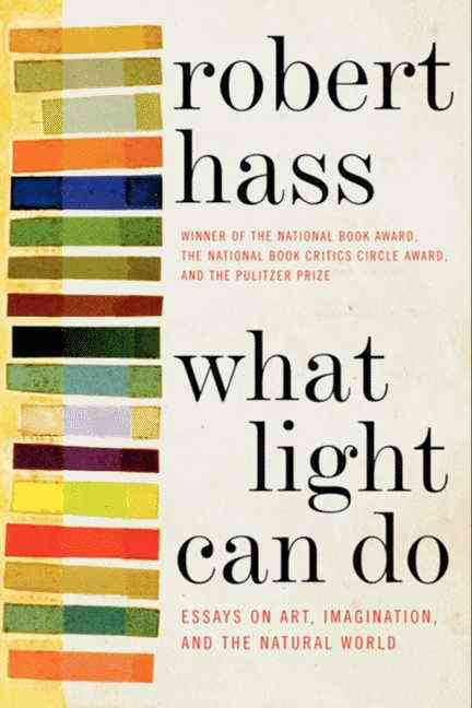 What Light Can Do By Hass, Robert