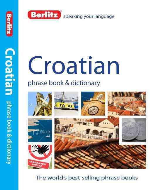 Berlitz Croatian Phrase Book & Dictionary By Berlitz International, Inc.