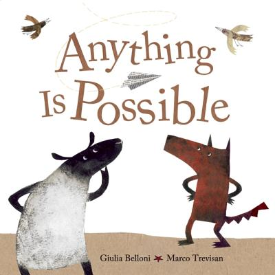 Anything Is Possible By Belloni, Giulia/ Trevisan, Marco (ILT)